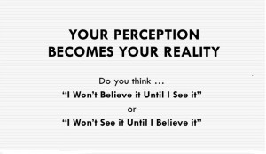 Why Perception Is Your Reality?